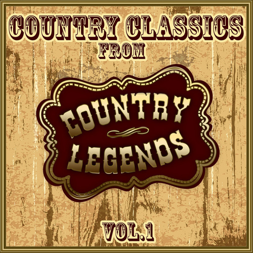 Country Classics from Country Legends, Vol. 1 by Various Artists