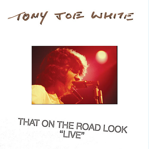 That On The Road Look (Live) von Tony Joe White