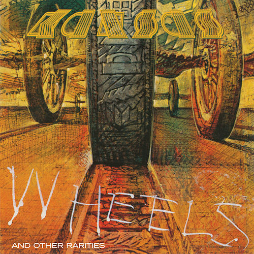 Wheels and Other Rarities by Kansas