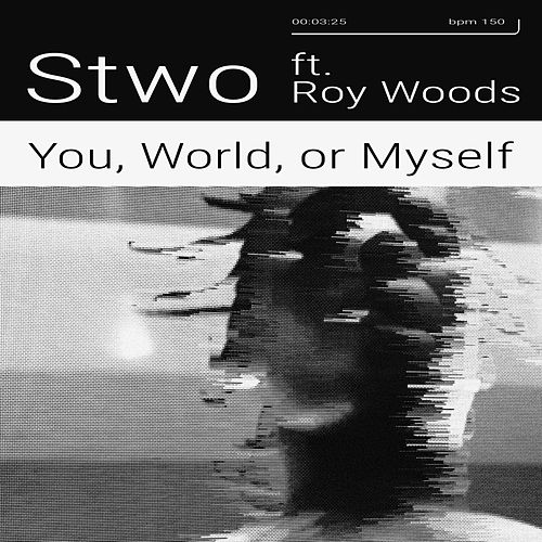 You, World, or Myself by Stwo