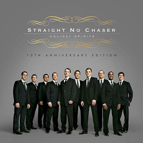 Holiday Spirits (10th Anniversary Deluxe Edition) by Straight No Chaser