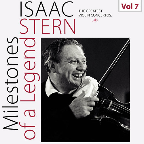 Milestones of a Legend: Isaac Stern, Vol. 7 by Isaac Stern