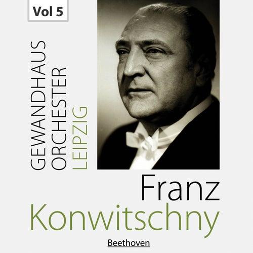 Franz Konwitschny with Gewandhausorchester Leipzig, Vol. 5 di Gewandhausorchester Leipzig