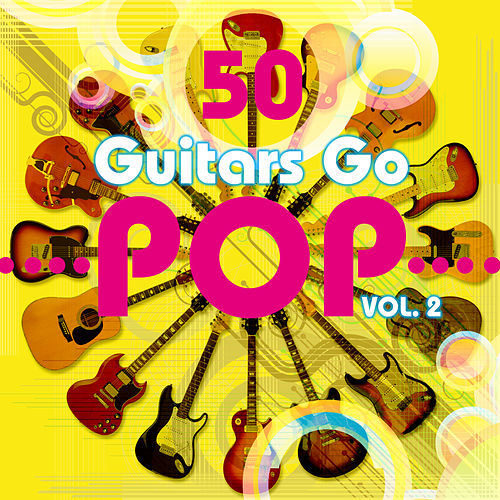 50 Guitars Go Pop, Vol. 2 by Fifty Guitars