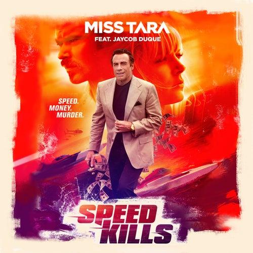 Speed Kills (feat. Jaycob Duque) de Miss Tara