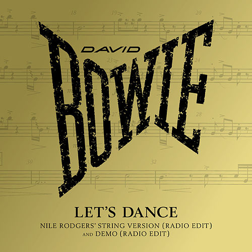 Let's Dance (Let's Dance (Nile Rodgers' String Version) [Radio Edit]) de David Bowie