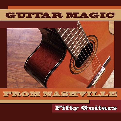 Guitar Magic from Nashville by Fifty Guitars