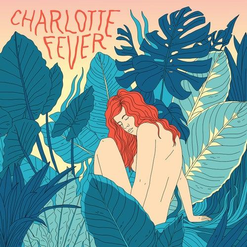 Charlotte fever de Charlotte Fever