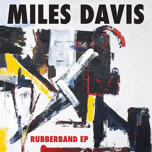 Rubberband EP by Miles Davis