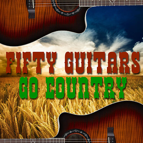 Fifty Guitars Go Country by Fifty Guitars