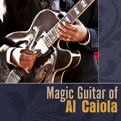 Magic Guitar of Al Caiola by Al Caiola