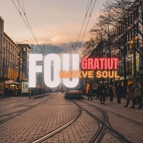 Native Soul de Fou Gratiut
