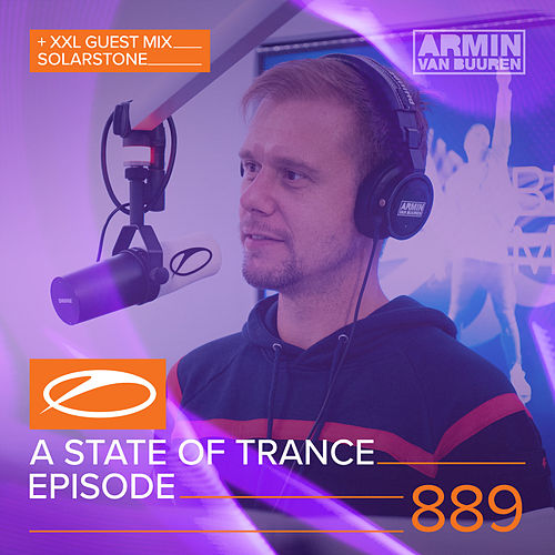 ASOT 889 - A State Of Trance Episode 889 (+XXL Guest Mix: Solarstone) von Various Artists