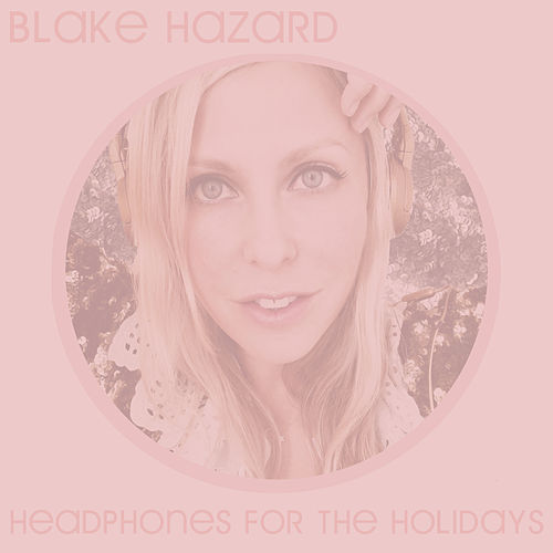 Headphones for the Holidays by Blake Hazard