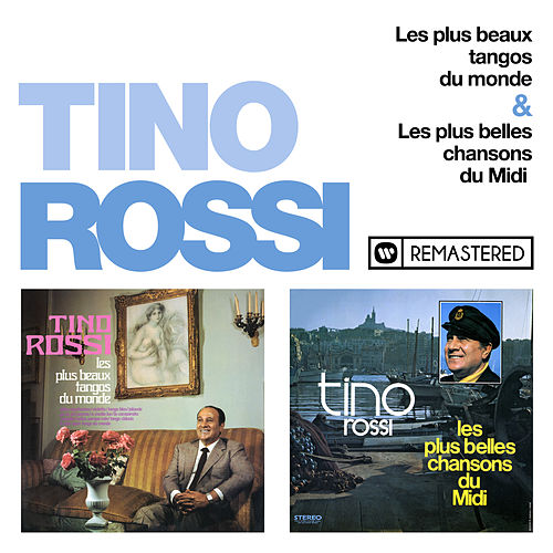 Les plus beaux tangos du monde & Les plus belles chansons du Midi (Remasterisé en 2018) by Tino Rossi