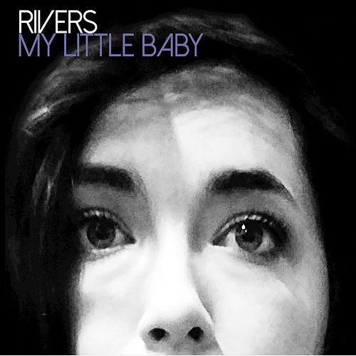 My Little Baby by Rivers