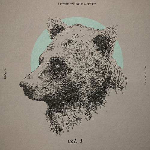 Acoustic Live Vol. 1 by Needtobreathe