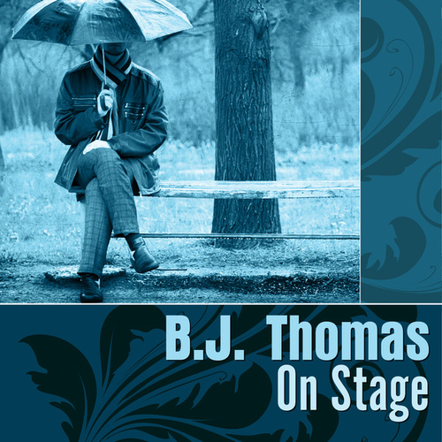 On Stage by B.J. Thomas