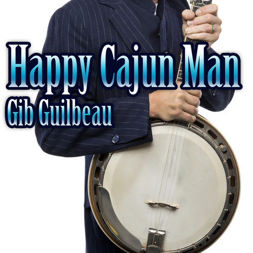 Happy Cajun Man by Gib Guilbeau