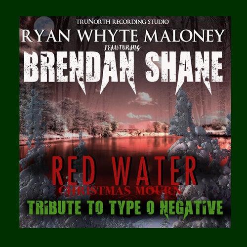 Red Water Christmas Mourn (feat. Brendan Shane) von Ryan Whyte Maloney