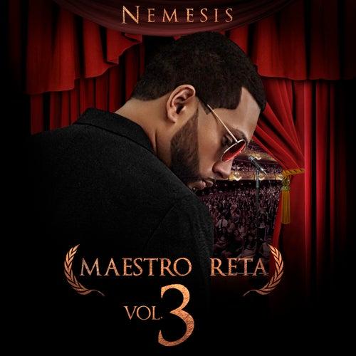 Maestro Reta, Vol. 3 by Nemesis