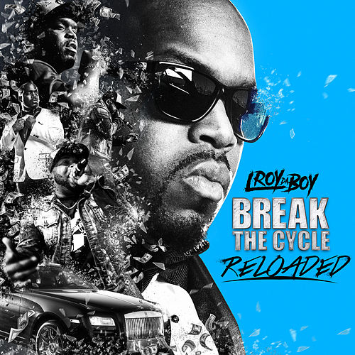Break the Cycle Reloaded de L Roy da Boy
