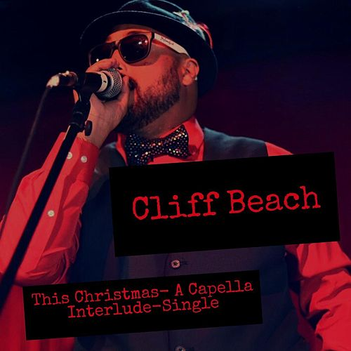 This Christmas - A Capella Interlude by Cliff Beach