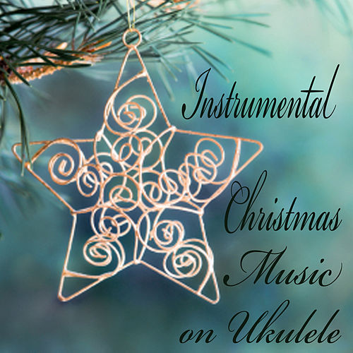 Instrumental Christmas Music on Ukulele by The O'Neill Brothers Group