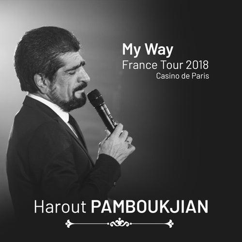 My Way France Tour 2018 - Casino De Paris de Harout Pamboukjian