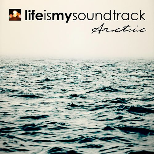 Arctic by Life Is My Soundtrack