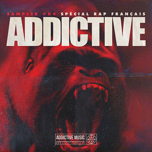 Sampler Addictive #04 Spécial rap français de Various Artists