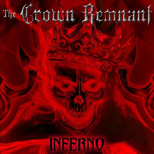 Inferno by The Crown Remnant
