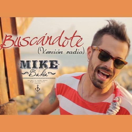 Buscándote (Versión Radio) de Mike Bahia