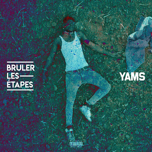 Bruler les étapes by Yams