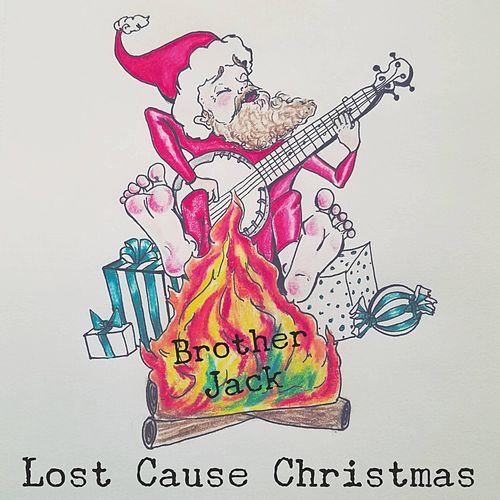 Lost Cause Christmas by Brother Jack
