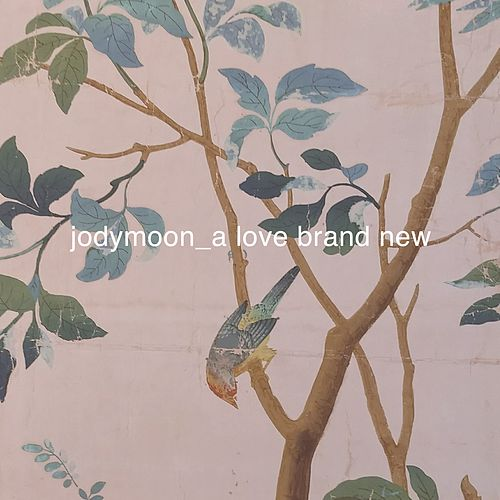 A Love Brand New by Jodymoon