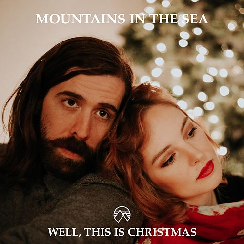 Well, This Is Christmas by Mountains in the Sea