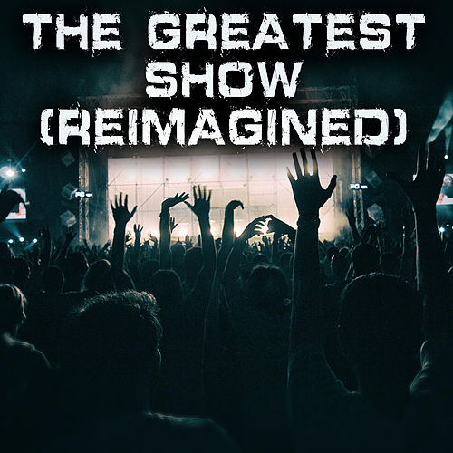 The Greatest Show (Reimagined) (Instrumental) by Kph : Napster