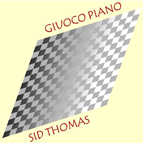 Giuoco Piano by Sid Thomas