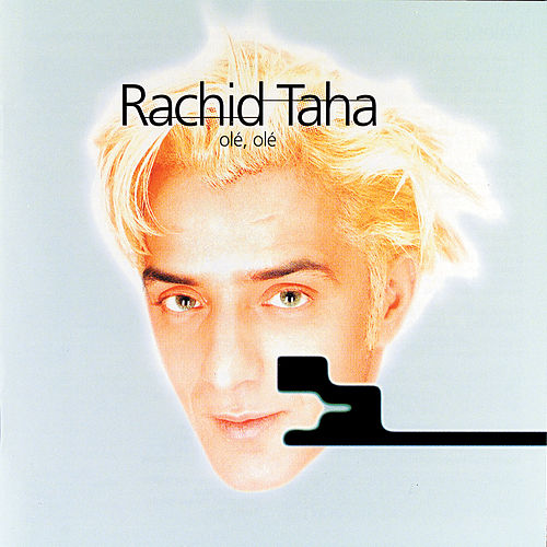 Ole Ole de Rachid Taha