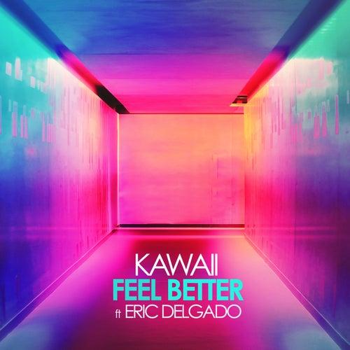 Feel Better by Kawaii