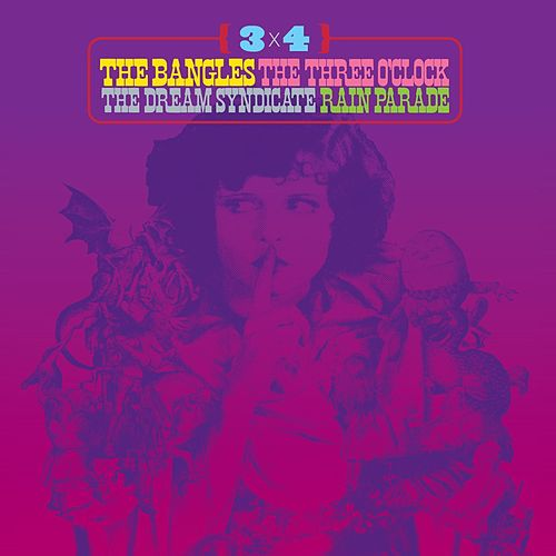 3 x 4: The Bangles, The Three O'Clock, The Dream Syndicate, Rain Parade by Various Artists