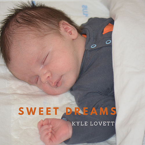 Sweet Dreams by Kyle Lovett