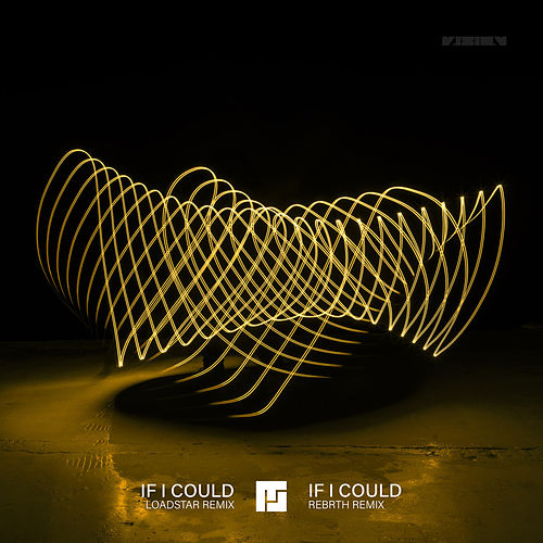 If I Could (Loadstar Remix) / If I Could (REBRTH Remix) von Mefjus