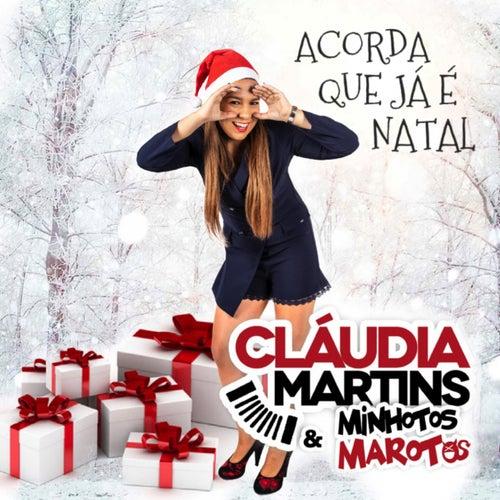 Acorda Que Já É Natal by Cláudia Martins