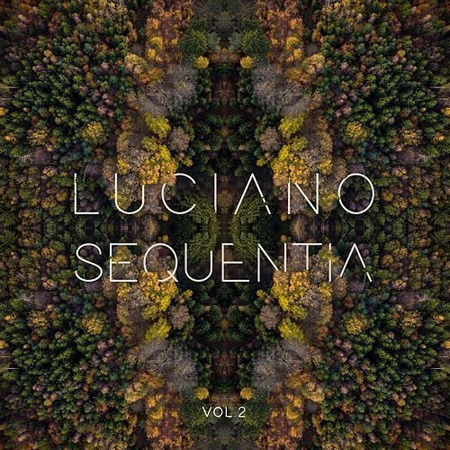 Sequentia, Vol. 2 by Luciano