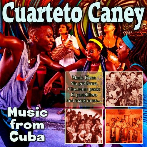 Music from Cuba de Cuarteto Caney