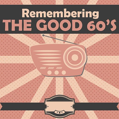 Remembering the Good 60's de Various Artists