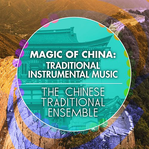 Magic of China: Traditional Instrumental Music by The Chieftains