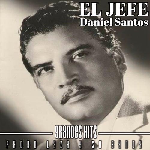 El Jefe Daniel Santos de Pedro Laza Y Sus Pelayeros